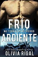 Frio Ardiente (MC Tornados de Hierro #2)
