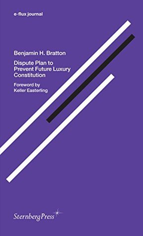 Dispute Plan to Prevent Future Luxury Constitution (e-flux journal Series)