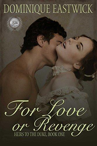 For Love or Revenge (Heirs to the Duke #1)