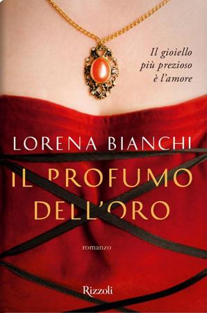 Il profumo dell'oro by Lorena Bianchi