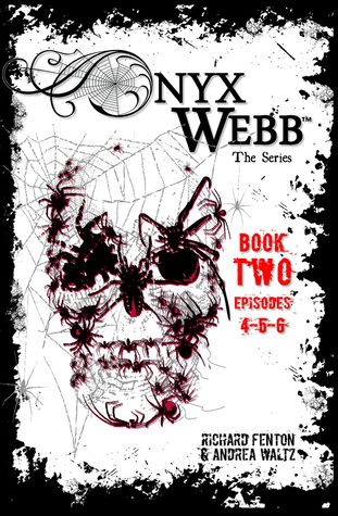 Onyx Webb: Book Two: Episodes 4, 5, 6