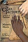 The Cigar Factory: A Novel of Charleston