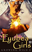 Eyubea Girls, Growing Wild 1