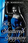 Shattered Sapphire (The Seven Chamber Series, Book #3)