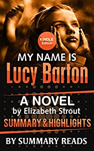 My Name Is Lucy Barton: A Novel by Elizabeth Strout   Summary & Highlights