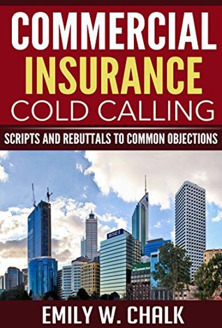 Commercial Insurance Cold Calling: Scripts and Rebuttals to Common Objections