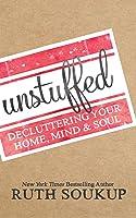 Unstuffed: Decluttering Your Home, Mind  Soul