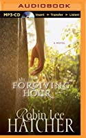 Forgiving Hour, The