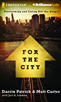 For the City: Proclaiming and Living Out the Gospel