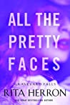 All the Pretty Faces (Graveyard Falls, #2)