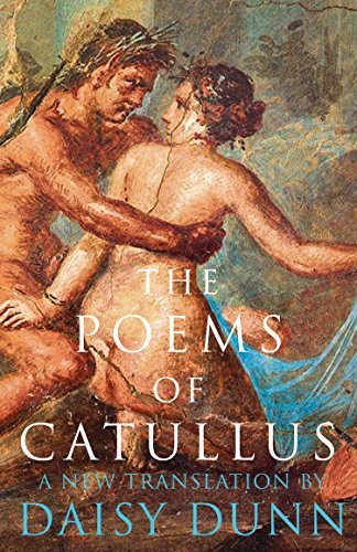 Poems of Catullus  The - Daisy Dunn