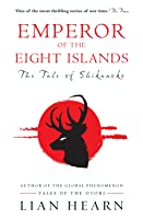 Emperor of the Eight Islands (Tale of Shikanoko, #1)