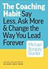 The Coaching Habit by Michael Bungay Stanier