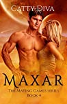 Maxar (The Mating Games, #4)
