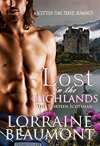 Lost in the Highlands, The Thirteen Scotsman: (A Scottish Time Travel Romance) Book One