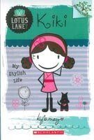 Kiki: My Stylish Life (Lotus Lane, #1)