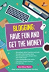 Blogging: Have Fun and Get the Money