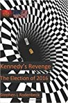 Kennedy's Revenge: The Election of 2016
