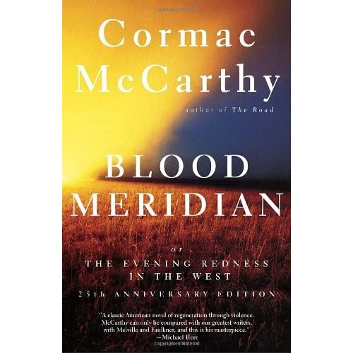 Read Blood Meridian Or The Evening Redness In The West By Cormac Mccarthy