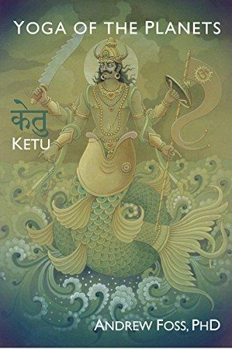 Yoga of the Planets: Ketu, the South Node
