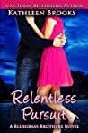 Relentless Pursuit (Bluegrass Brothers, #4)
