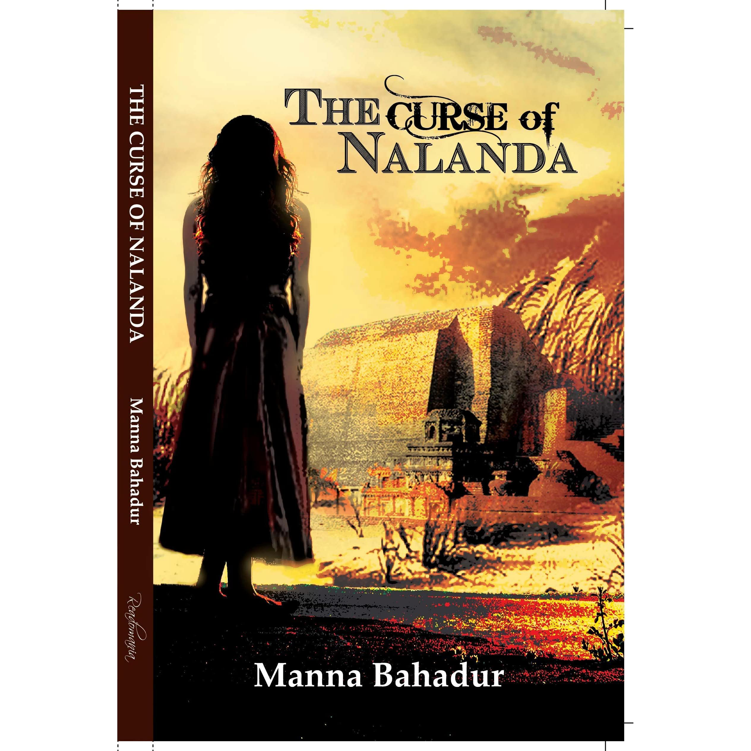 The Curse Of Nalanda By Manna Bahadur €� Reviews, Discussion, Bookclubs,  Lists