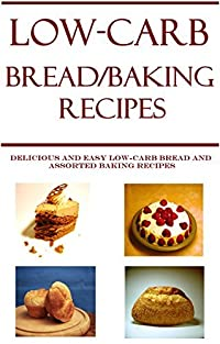 Bread Winners: Low-Carb Bread and Baking Recipes: Simple and Delicious Low-Carb Bread and Baking Recipes