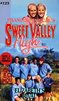 Elizabeth's Rival (Sweet Valley High Book 123)