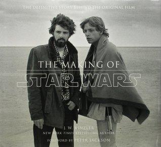The Making of Star Wars (Star Wars:  The Making of, #1)