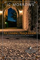 A Cunning Masquerade (Order of the MoonStone #1.2)