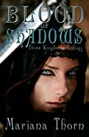 Blood of Shadows (Three Kingdoms Trilogy Book 1)