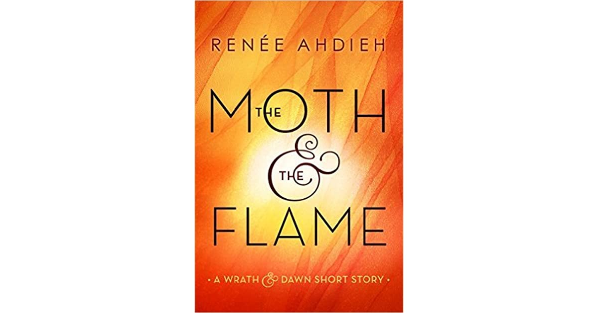 The Moth Flame By Renee Ahdieh