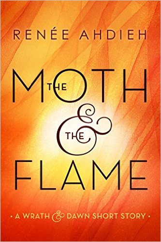 (Wrath and the Dawn 0,25) Ahdieh, Renée - The Moth and the Flame