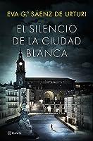 El silencio de la ciudad blanca (La trilogía de La ciudad blanca, #1)