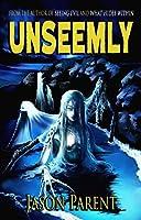 Unseemly: A Novella of Horror