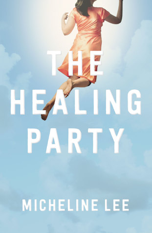 The Healing Party by Micheline Lee