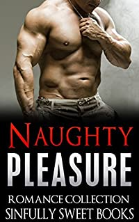 ROMANCE: Naughty Pleasure: (AMAZING VALUE BONUS OF 40+ FREE BOOKS!!!) (Contemporary New Adult Pregnancy Romance Short Stories)