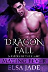 Dragon Fall (Masters of the Flame, #3)