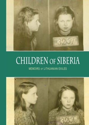 Children of Siberia - Memoirs of Lithuanian Exiles