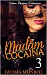 Madam Cocaina 3: A Queen Pin's Story