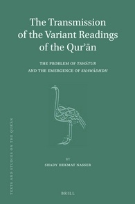 The Transmission of the Variant Readings of the Qurn  The Problem of Tawtur and the Emergence of Shawdhdh