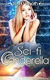 Sci-fi Cinderella by S.R. Booth