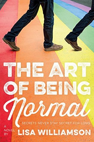 The Art of Being Normal by Lisa  Williamson