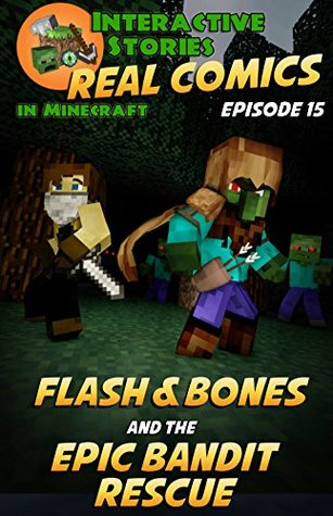 Minecraft Comics: Flash and Bones and the Epic Bandit Rescue: The Ultimate Minecraft Comics Adventure Series (Real Comics in Minecraft - Flash and Bones Book 15)