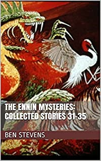 The Ennin Mysteries: Collected Stories 31-35