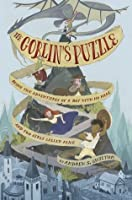 The Goblin's Puzzle: Being the Adventures of a Boy with No Name and Two Girls Called Alice