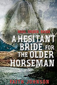 A Hesitant Bride for the Older Horseman (Seasons of Love: The Winter Mail Order Bride #3)