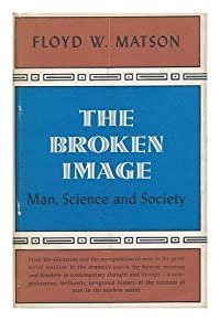 The Broken Image; Man, Science and Society.