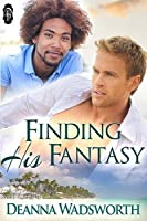 Finding His Fantasy