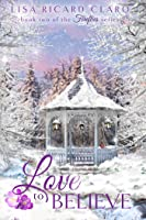 Love to Believe ~ Fireflies ~ Book 2